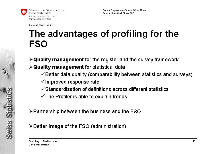 Federal Department of Home Affairs FDHA Federal Statistical Office FSO The advantages of profiling