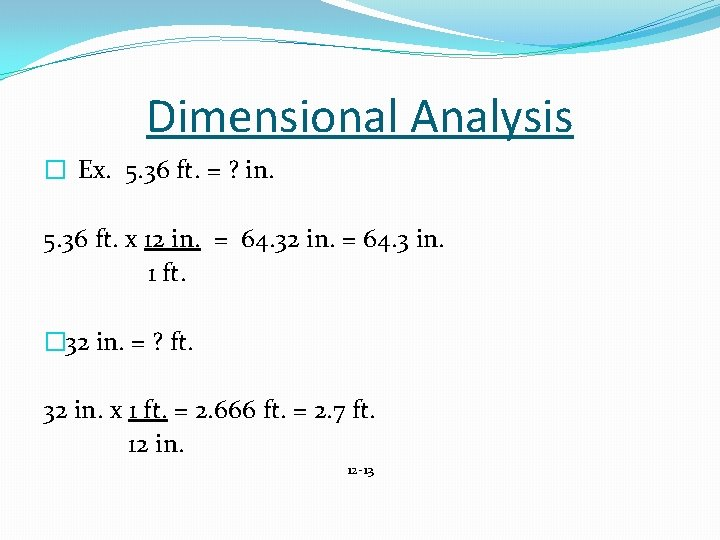 Dimensional Analysis � Ex. 5. 36 ft. = ? in. 5. 36 ft. x