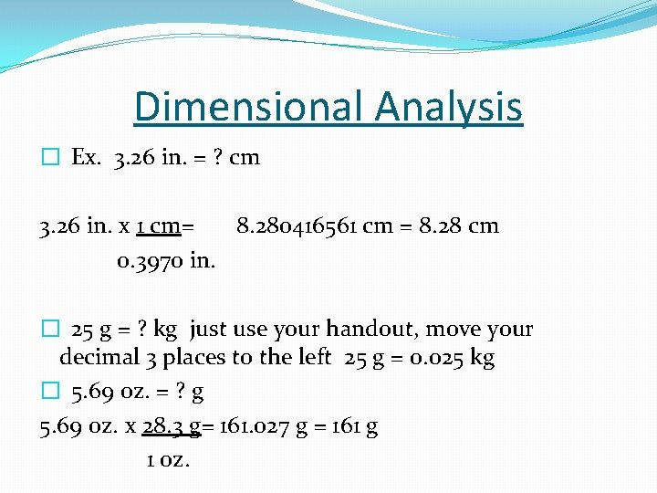 Dimensional Analysis � Ex. 3. 26 in. = ? cm 3. 26 in. x