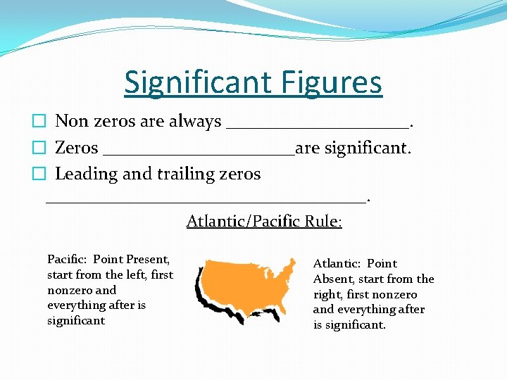 Significant Figures � Non zeros are always __________. � Zeros ___________are significant. � Leading