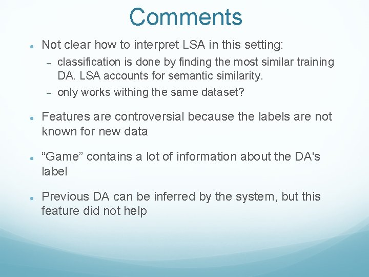 Comments Not clear how to interpret LSA in this setting: classification is done by