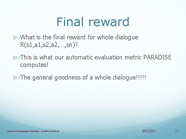 Final reward What is the final reward for whole dialogue R(s 1, a 1,