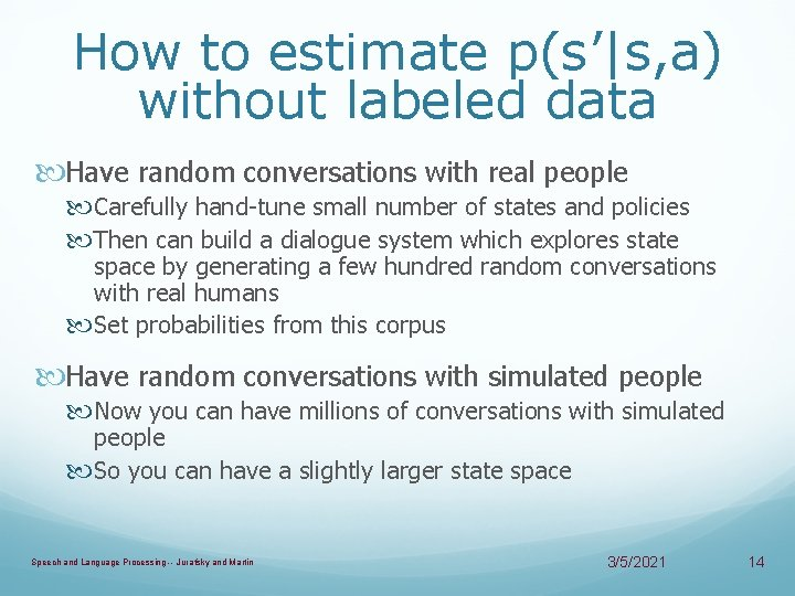 How to estimate p(s'|s, a) without labeled data Have random conversations with real people