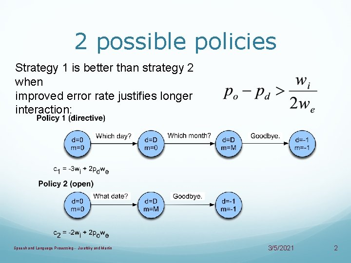 2 possible policies Strategy 1 is better than strategy 2 when improved error rate