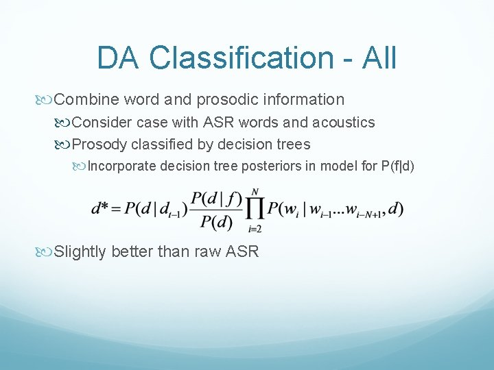DA Classification - All Combine word and prosodic information Consider case with ASR words