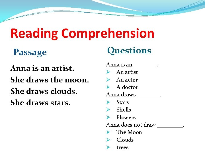 Reading Comprehension Passage Anna is an artist. She draws the moon. She draws clouds.