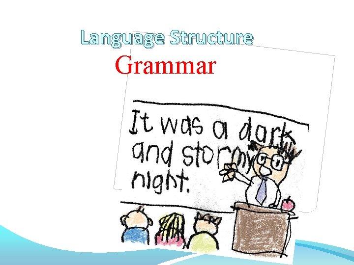 Language Structure Grammar