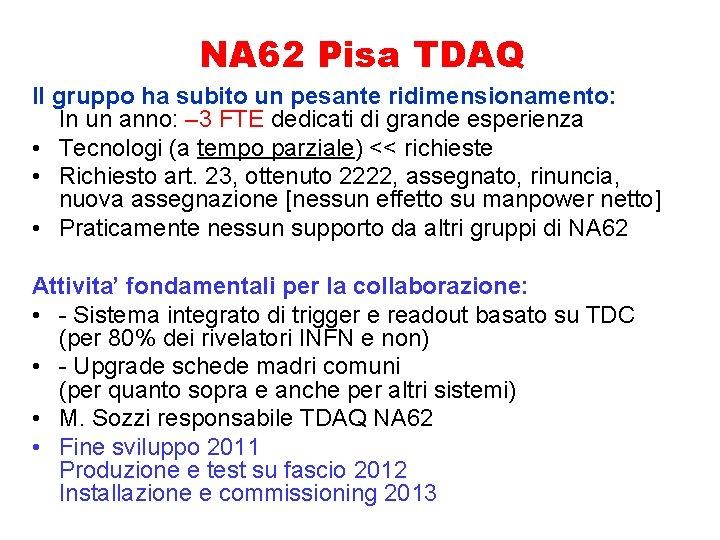 NA 62 Pisa TDAQ Il gruppo ha subito un pesante ridimensionamento: In un anno: