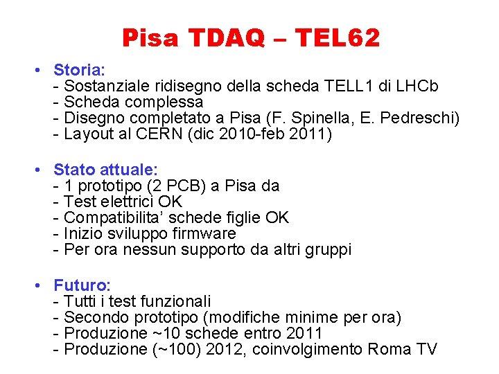 Pisa TDAQ – TEL 62 • Storia: - Sostanziale ridisegno della scheda TELL 1