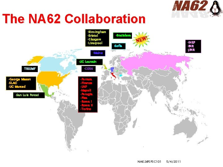 The NA 62 Collaboration • Birmingham • Bristol • Glasgow • Liverpool • Bratislava