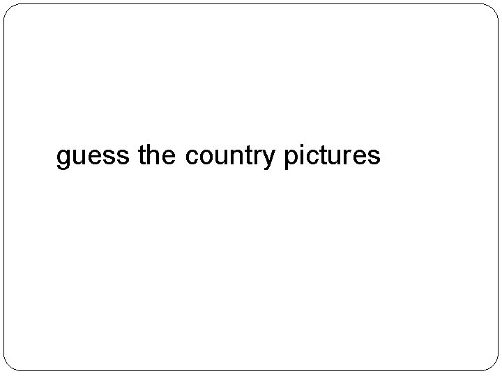 guess the country pictures
