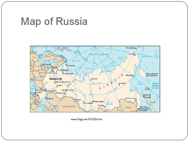 Map of Russia www. flags. net/RUSS. htm