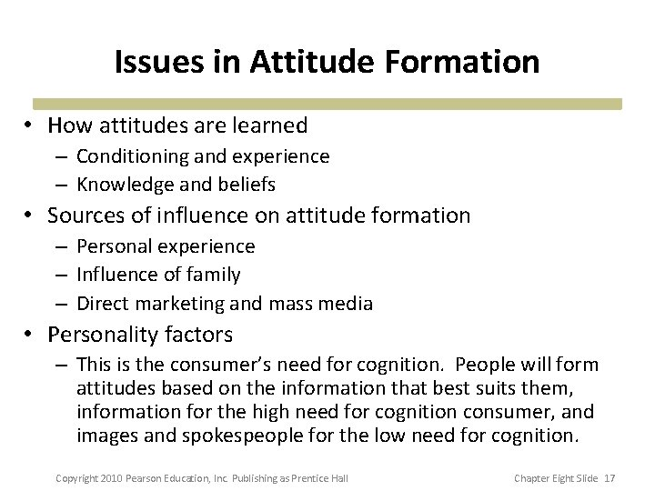 Issues in Attitude Formation • How attitudes are learned – Conditioning and experience –