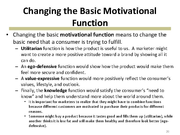 Changing the Basic Motivational Function • Changing the basic motivational function means to change