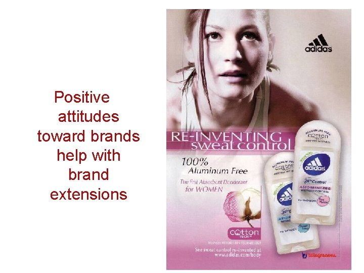 Positive attitudes toward brands help with brand extensions