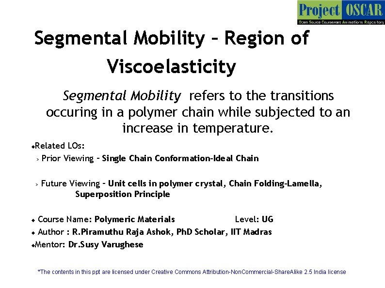 Segmental Mobility – Region of Viscoelasticity Segmental Mobility refers to the transitions occuring in