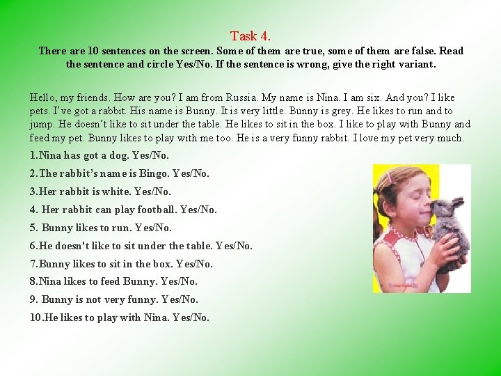 Task 4. There are 10 sentences on the screen. Some of them are true,
