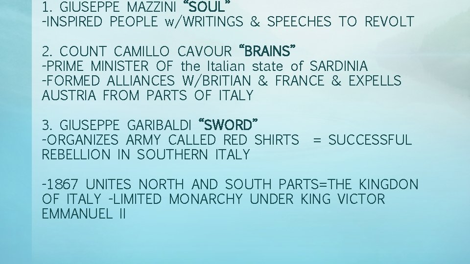 """1. GIUSEPPE MAZZINI """"SOUL"""" -INSPIRED PEOPLE w/WRITINGS & SPEECHES TO REVOLT 2. COUNT CAMILLO"""