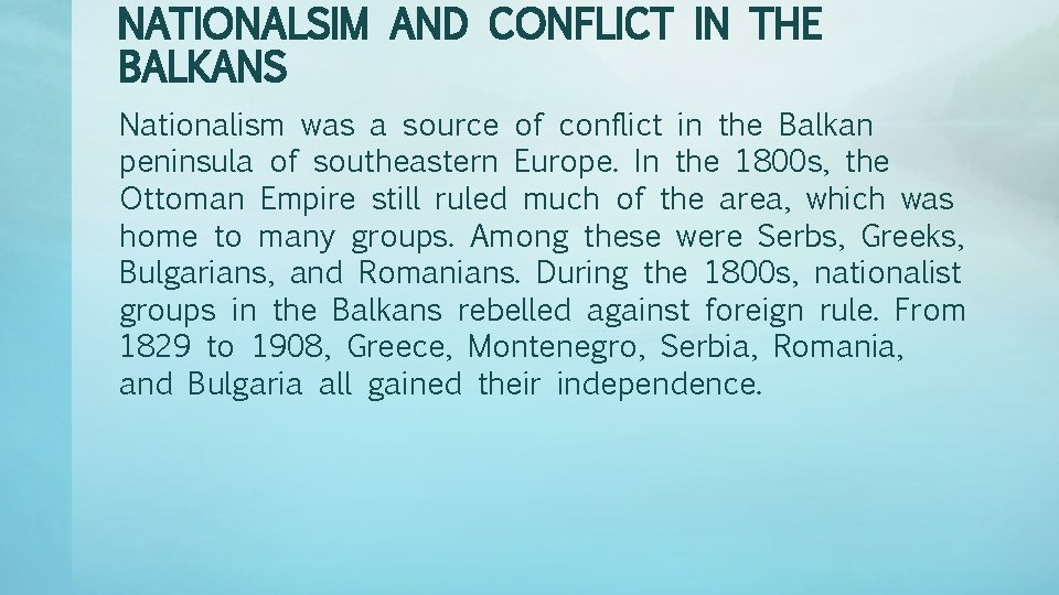 NATIONALSIM AND CONFLICT IN THE BALKANS Nationalism was a source of conflict in the