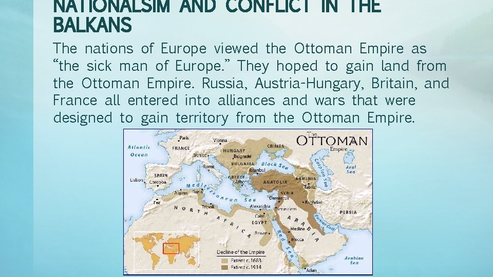 NATIONALSIM AND CONFLICT IN THE BALKANS The nations of Europe viewed the Ottoman Empire