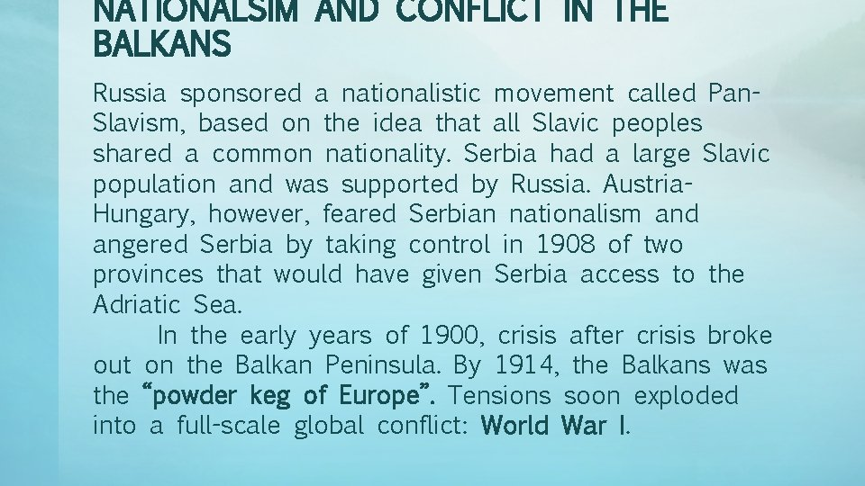 NATIONALSIM AND CONFLICT IN THE BALKANS Russia sponsored a nationalistic movement called Pan. Slavism,