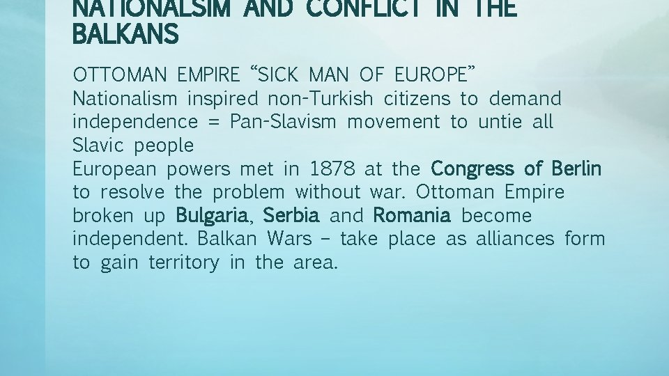 """NATIONALSIM AND CONFLICT IN THE BALKANS OTTOMAN EMPIRE """"SICK MAN OF EUROPE"""" Nationalism inspired"""
