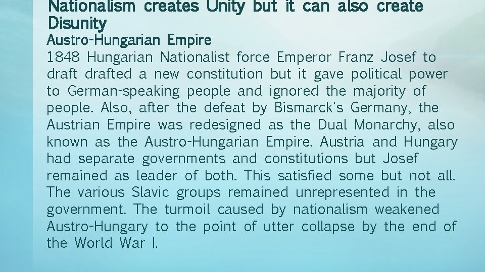 Nationalism creates Unity but it can also create Disunity Austro-Hungarian Empire 1848 Hungarian Nationalist