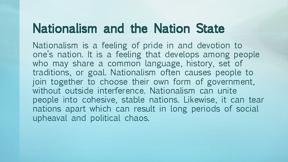 Nationalism and the Nation State Nationalism is a feeling of pride in and devotion