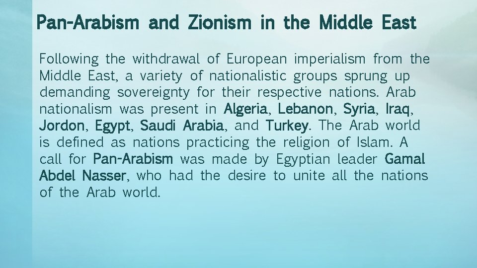 Pan-Arabism and Zionism in the Middle East Following the withdrawal of European imperialism from
