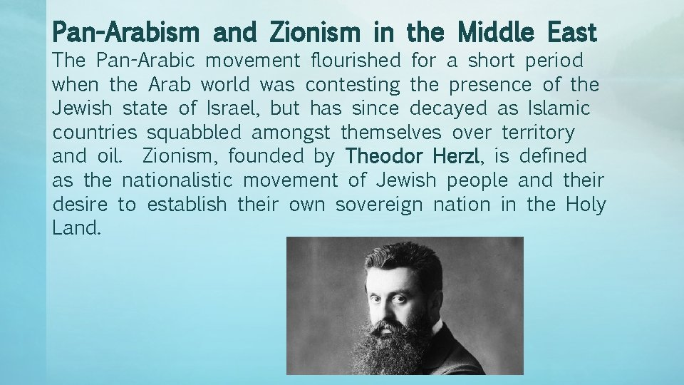 Pan-Arabism and Zionism in the Middle East The Pan-Arabic movement flourished for a short