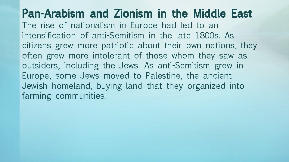 Pan-Arabism and Zionism in the Middle East The rise of nationalism in Europe had
