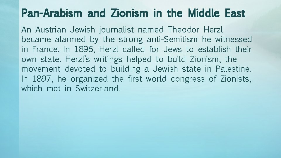 Pan-Arabism and Zionism in the Middle East An Austrian Jewish journalist named Theodor Herzl