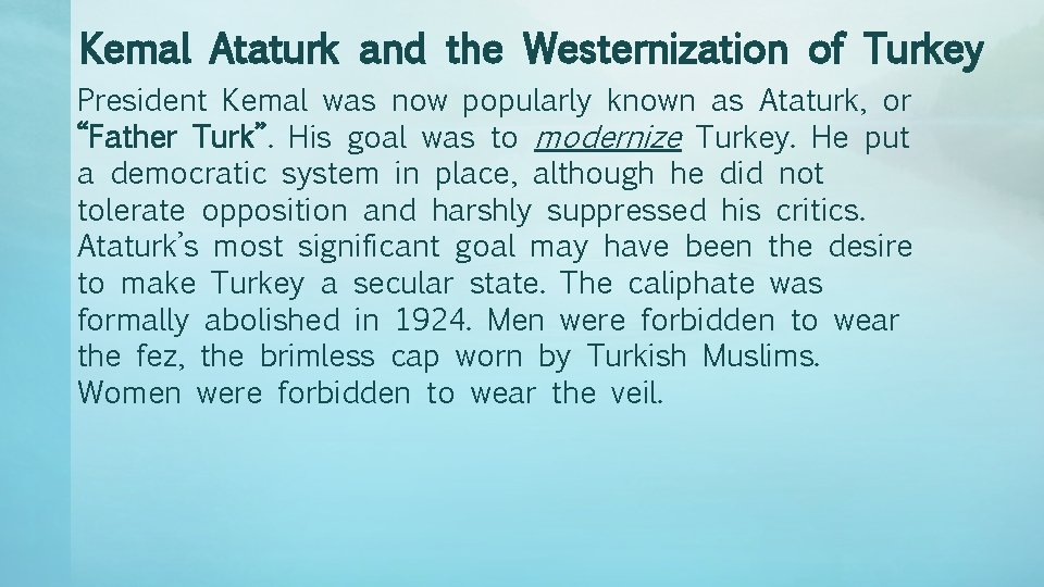 Kemal Ataturk and the Westernization of Turkey President Kemal was now popularly known as