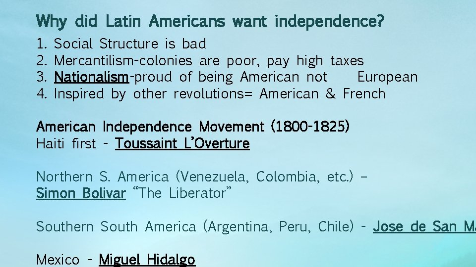 Why did Latin Americans want independence? 1. 2. 3. 4. Social Structure is bad