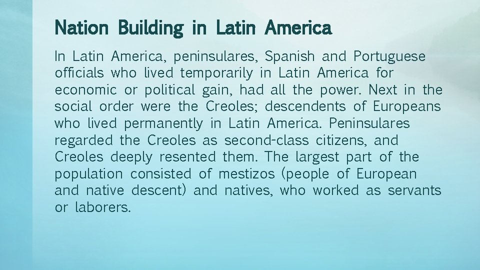 Nation Building in Latin America In Latin America, peninsulares, Spanish and Portuguese officials who