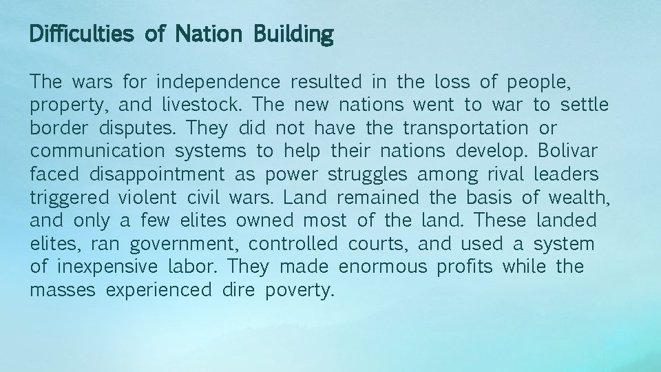 Difficulties of Nation Building The wars for independence resulted in the loss of people,