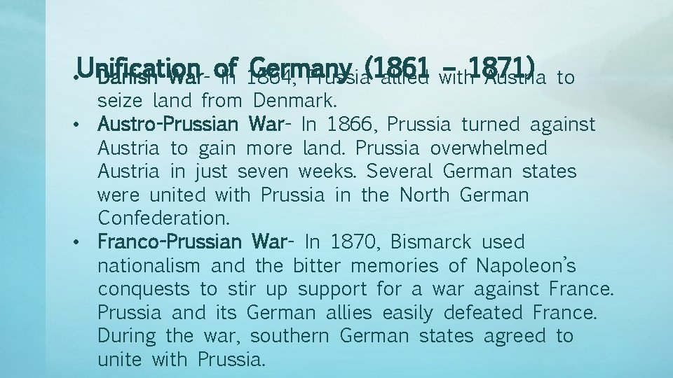 Germany – 1871) • Unification Danish War- of In 1864, Prussia(1861 allied with Austria