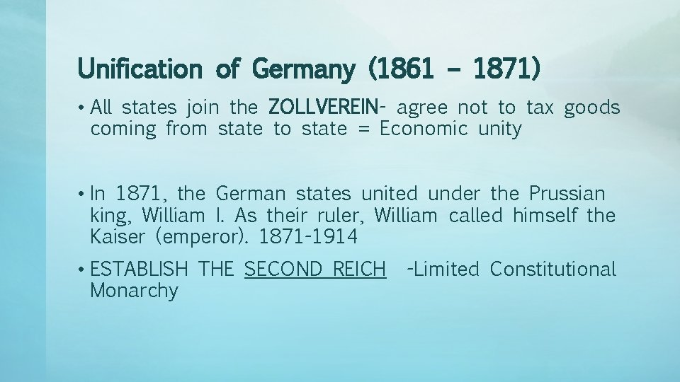 Unification of Germany (1861 – 1871) • All states join the ZOLLVEREIN- agree not