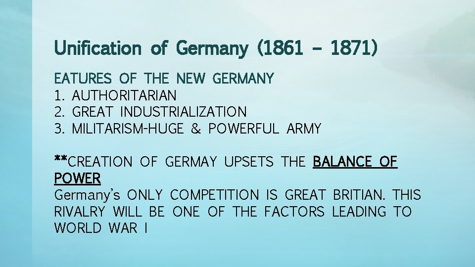 Unification of Germany (1861 – 1871) EATURES OF THE NEW GERMANY 1. AUTHORITARIAN 2.