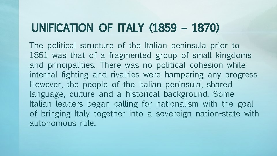 UNIFICATION OF ITALY (1859 – 1870) The political structure of the Italian peninsula prior