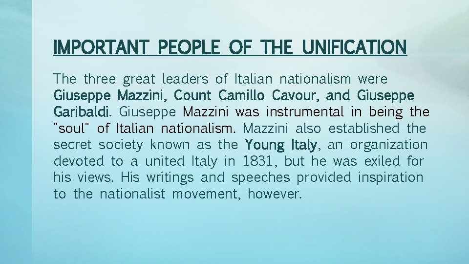 IMPORTANT PEOPLE OF THE UNIFICATION The three great leaders of Italian nationalism were Giuseppe
