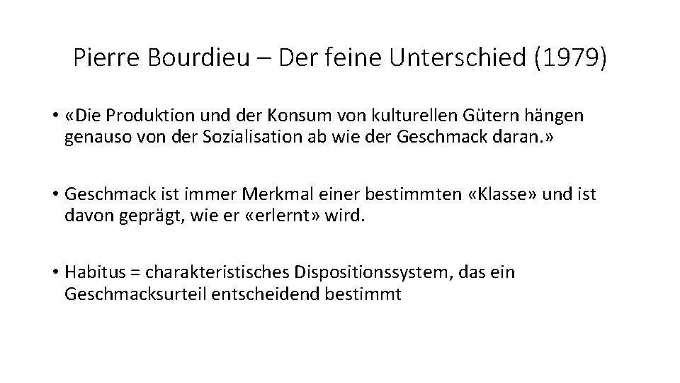 Pierre Bourdieu – Der feine Unterschied (1979) • «Die Produktion und der Konsum von
