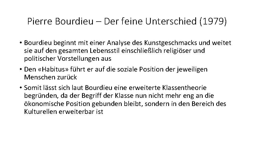 Pierre Bourdieu – Der feine Unterschied (1979) • Bourdieu beginnt mit einer Analyse des