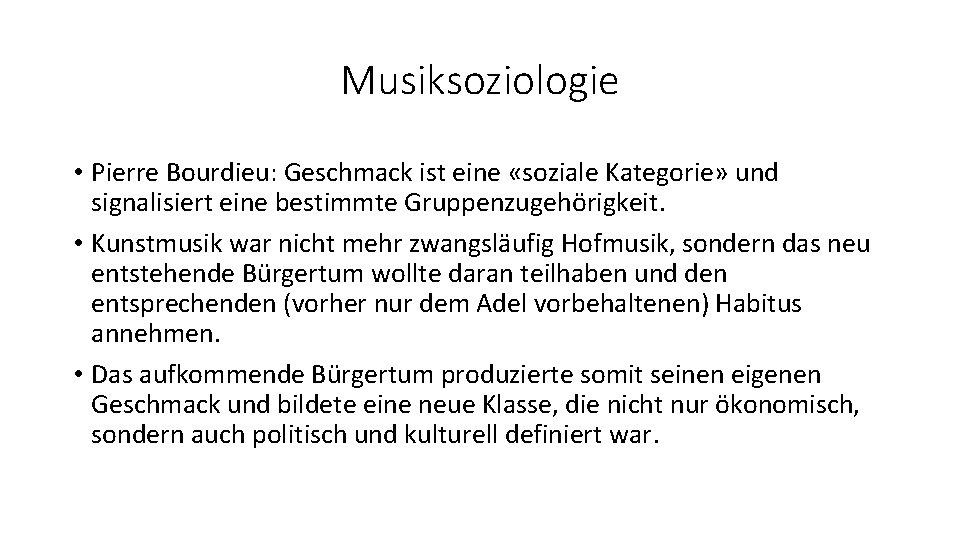 Musiksoziologie • Pierre Bourdieu: Geschmack ist eine «soziale Kategorie» und signalisiert eine bestimmte Gruppenzugehörigkeit.