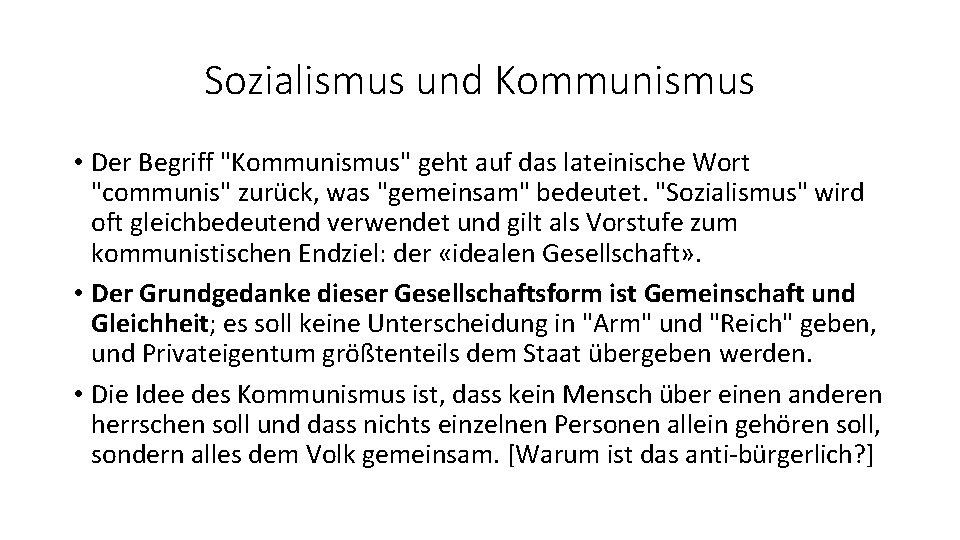"""Sozialismus und Kommunismus • Der Begriff """"Kommunismus"""" geht auf das lateinische Wort """"communis"""" zurück,"""