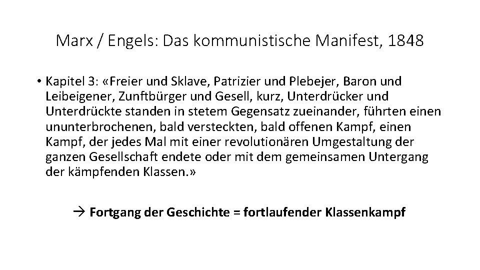 Marx / Engels: Das kommunistische Manifest, 1848 • Kapitel 3: «Freier und Sklave, Patrizier