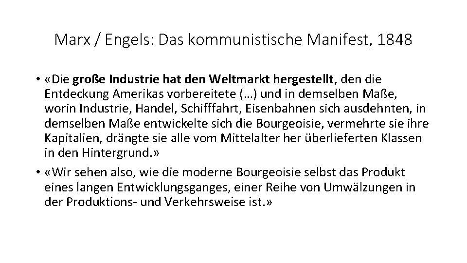 Marx / Engels: Das kommunistische Manifest, 1848 • «Die große Industrie hat den Weltmarkt