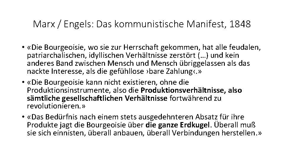 Marx / Engels: Das kommunistische Manifest, 1848 • «Die Bourgeoisie, wo sie zur Herrschaft