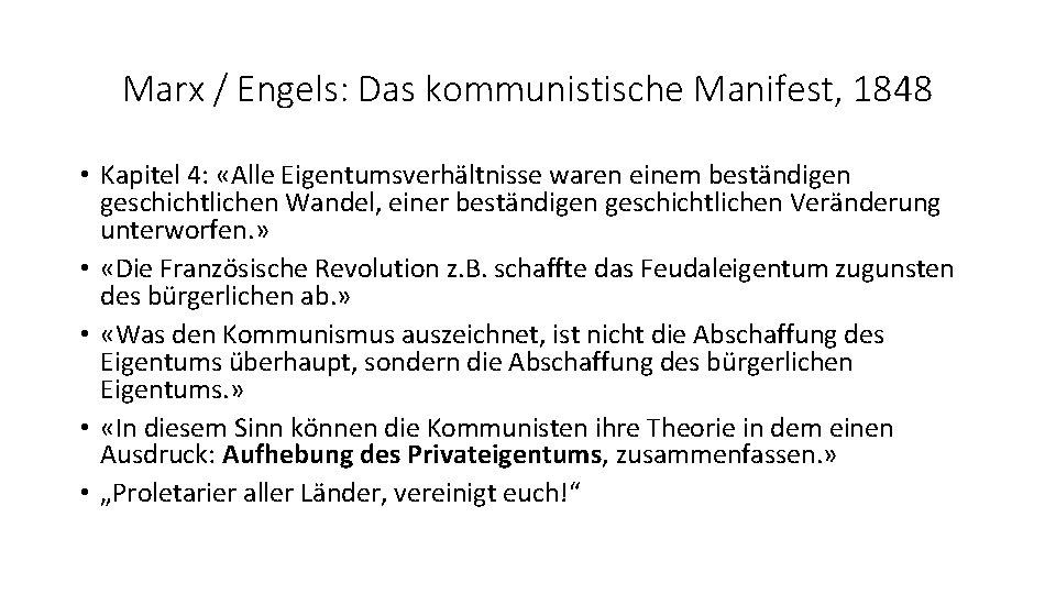 Marx / Engels: Das kommunistische Manifest, 1848 • Kapitel 4: «Alle Eigentumsverhältnisse waren einem