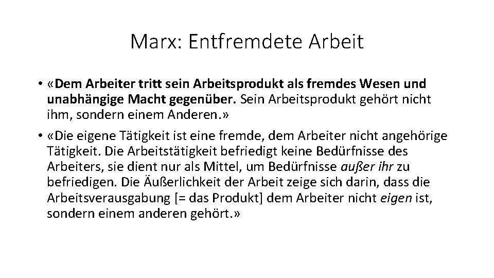Marx: Entfremdete Arbeit • «Dem Arbeiter tritt sein Arbeitsprodukt als fremdes Wesen und unabhängige